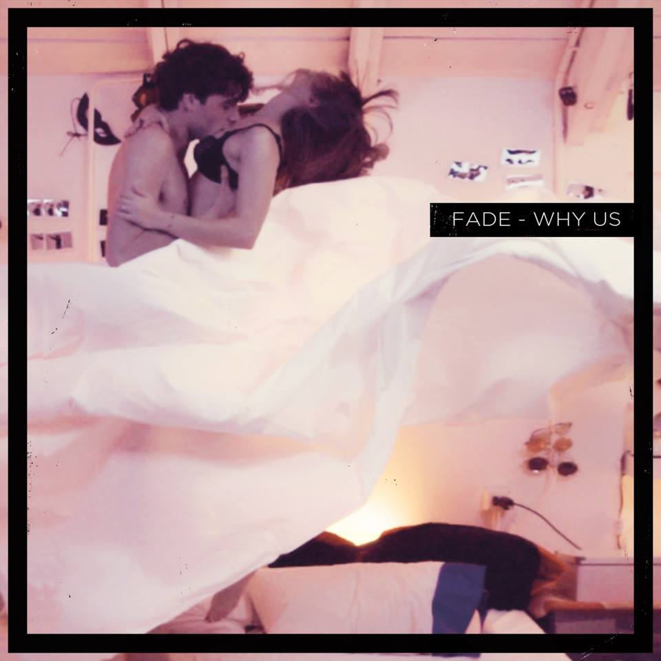 Why Us - Fade
